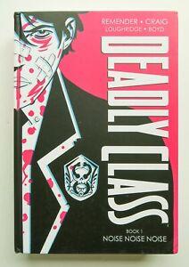 Deadly Class Vol 1 **S&D** Noise Noise Hardcover Image Graphic Novel Comic Book