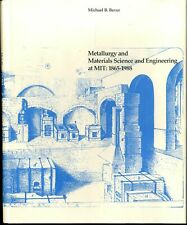 Metallurgy and Materials Science and Engineering at MIT 1865-1988 M.Bever