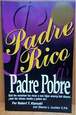 PADRE RICO, PADRE POBRE: QUE LES ENSEÑAN LOS RICOS A SUS HIJOS ACERCA DEL DINERO