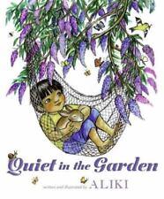 Quiet in the Garden by Aliki c2009, NEW Hardcover