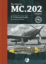 Airframe Detail 3: The Macchi MC.202 Folgore, A Technical Guide