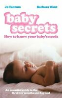Baby Secrets: How to Know Your Baby's Needs by Tantum, Jo Paperback Book The
