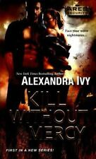 Kill Without Mercy by Alexandra Ivy *#1 Ares Security* VG C (2015, PB)