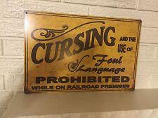 """""""Cursing foul Language Prohibited on Railroad Premises """" Aluminum Sign New"""