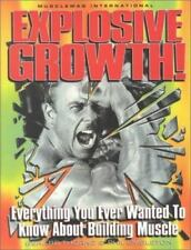 Explosive Growth: Everything You Ever Wanted to Know About Building Muscle