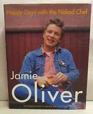 Happy Days with the Naked Chef by Jamie Oliver Hardback 2001 Dust Jacket