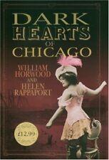 Dark Hearts of Chicago,William Horwood, Helen Rappaport