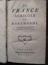 LA FRANCE AGRICOLE ET MARCHANDE. Avignon, 1762. 2 volumes, planches (défauts)