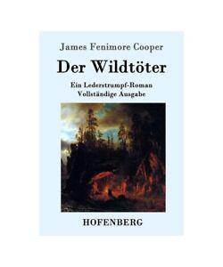 """James Fenimore Cooper """"Der Wildtöter"""""""