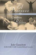 El Proceso de Cambios Biblicos (Paperback or Softback)