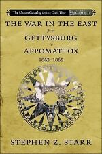 The War in the East from Gettysburg to Appomattox, 1863-1865 by Stephen Z....