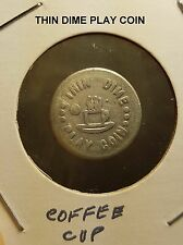 Thin Dime ( Coffee Cup) Play Coin Vintage Aluminum Token Good for 10!