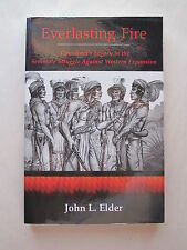 EVERLASTING FIRE by John L. Elder COWOKOCI'S LEGACY IN THE SEMINOLE STRUGGLE
