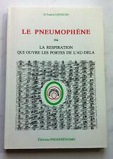 """RARE """"LE PNEUMOPHENE"""" (RESPIRAT° PORTES AU-DELA) - LEFEBURE - PHOSPHENISME 1992"""