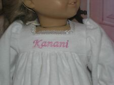 """Kanani Embroidered Name Flannel Nightgown 18"""" Doll clothes fits American Girl"""