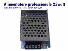Alimentatore profess.le mod.HY-25-12 out DC12volt 2,1Amp.25W -in AC110-240V ±15%