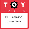 31111-36320 Toyota Housing, clutch 3111136320, New Genuine OEM Part