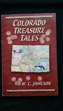 Colorado Treasure Tales by W. C. Jameson 2001 Paperback