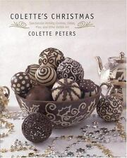 Colette's Christmas: Spectacular Holiday Cookies, Cakes, Pies and Other Edible A