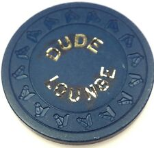 Vintage DUDE LOUNGE Casino Card Room Poker Chip $1 West Yellowstone MT Montana