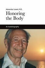 Honoring the Body by Alexander Lowen (2013, Paperback)