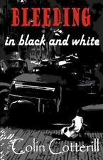 Bleeding in Black and White by Colin Cotterill (2015, Paperback)
