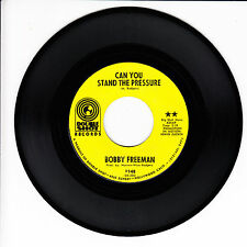 BOBBY FREEMAN Can You Stand The Pressure M- 45 RPM