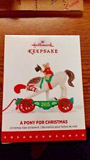 "HALLMARK KEEPSAKE CHRISTMAS ORNAMENT ""A PONY FOR CHRISTMAS"" 2015 NEW IN BOX"