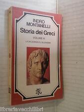 STORIA DEI GRECI 3 La Decadenza e l Ellenismo Indro Montanelli Rizzoli Bur 1978