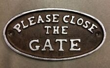 """Please Close the Gate"" Sign Oval Plaque cast iron brown with silver lettering"