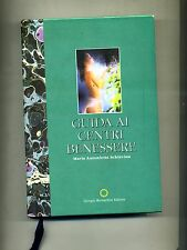 Maria Antonietta Schiavina # GUIDA AI CENTRI BENESSERE # G.Bernardini Ed.1991