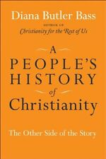 A Peoples History of Christianity: The Other Side of the Story by Diana Butler
