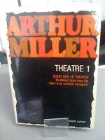 Arthur Miller - Théâtre 1 : essai sur le théâtre - Robert Laffont