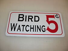 BIRD WATCHING 5 Cents Sign 4 Game Room Farm Texas Country House Store Man Cave