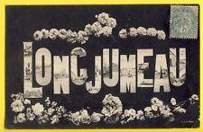 cpa Fantaisie Souvenir Ecrite en 1905 LONGJUMEAU (Essonne)