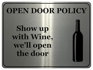 847 OPEN DOOR POLICY Show up with Wine Funny Metal Aluminium Plaque Sign House
