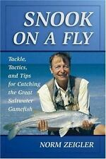 Snook on a Fly: Tackle, Tactics, and Tips for Catching the Great Saltwater Gamef