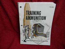 1981 TRAINING AMMUNITION TC 25-3 Training Ammunition Guidelines Dept  Army *149