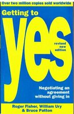 Getting to Yes: Negotiating Agreement Without Giving In Roger Fisher William Ury