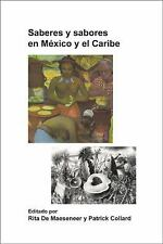 Saberes y Sabores En Mexico y El Caribe. (Foro Hispanico) (Spanish Edition)