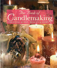 The Book Of Candlemaking Creatin Scent, Beauty & Light