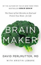 Brain Maker : The Power of Gut Microbes to Heal and Protect Your Brain