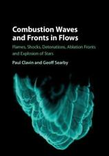 Combustion Waves and Fronts in Flows: Flames, Shocks, Detonations, Ablation: New