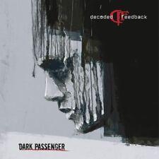 DECODED FEEDBACK - DARK PASSENGER  CD NEUF