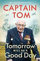 Captain Tom - Tomorrow Will Be A Good Day: My Autobiography Hardcover Book