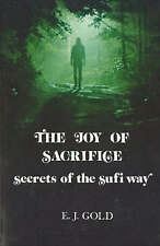 Joy of Sacrifice: Secrets of the Sufi Way by Gold, E. J. | Paperback Book | 9780