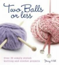 Two Balls or Less Over 30 Simply Stylish Knitting Crochet ideas Jenny Hill book