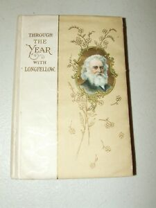 """Antique Victorian Book """"Through The Year With Longfellow"""" HC, Color Illustrated"""