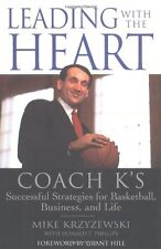 Leading with the Heart: Coach Ks Successful Strategies for Basketball, Business