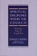 Spiritual Disciplines Within the Church: Participating Fully in the Body of Chri